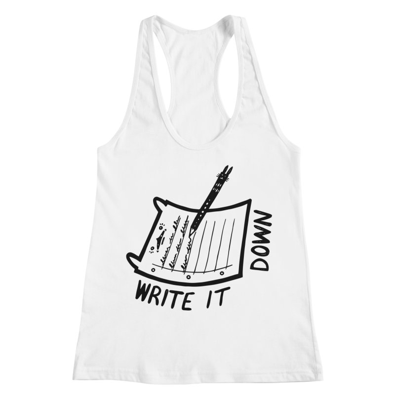 Write It Down (White BG) Women's Racerback Tank by Haypeep's Artist Shop