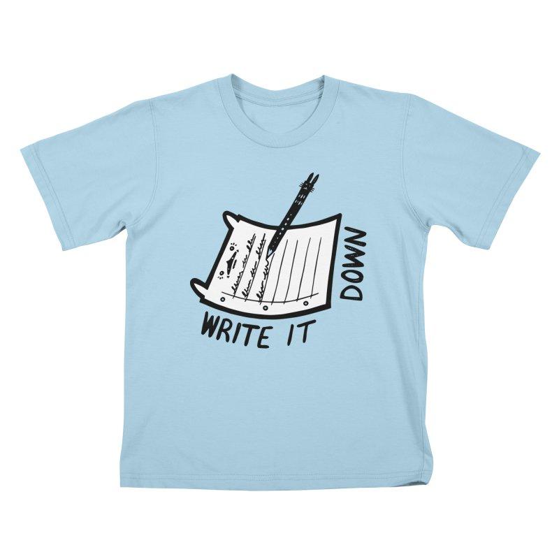 Write It Down (White BG) Kids T-Shirt by Haypeep's Artist Shop