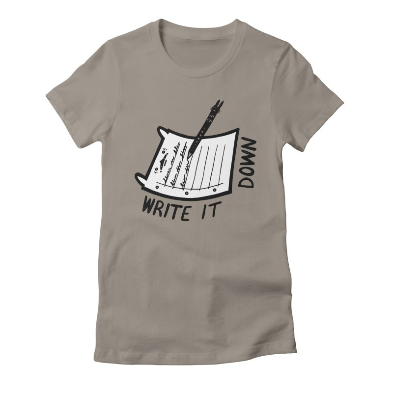 Write It Down (White BG) Women's Fitted T-Shirt by Haypeep's Artist Shop
