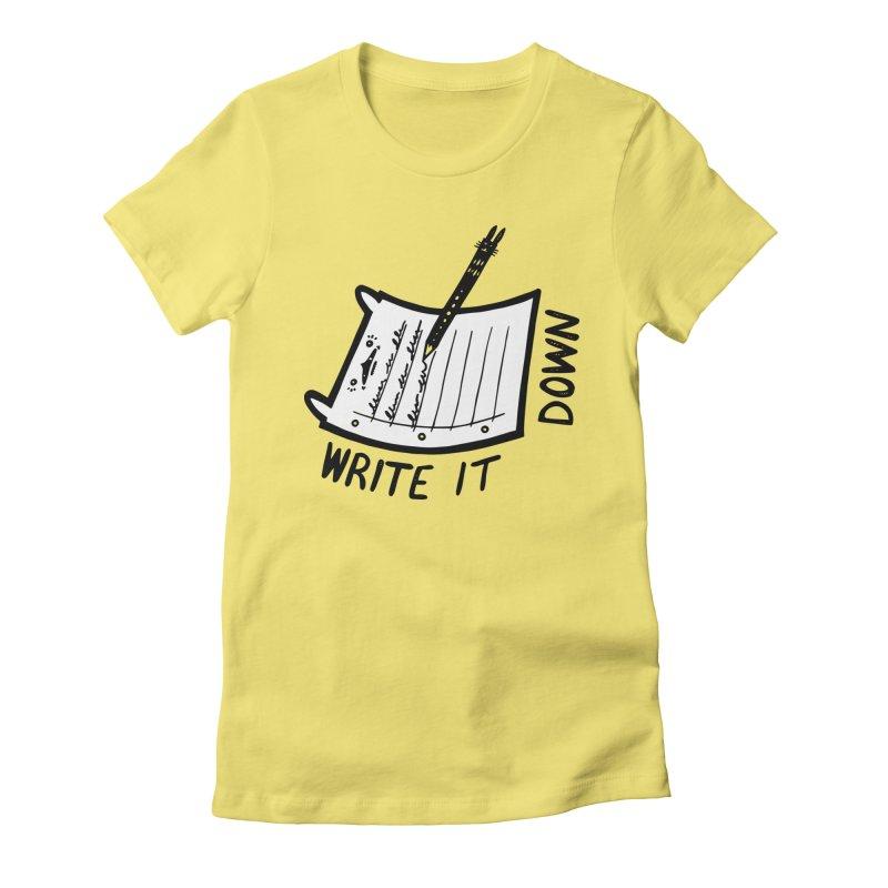 Write It Down (White BG) Women's Fitted T-Shirt by Haypeep's Artist Shop