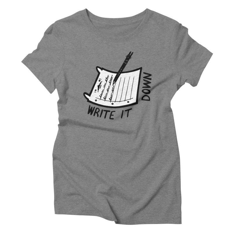Write It Down (White BG) Women's Triblend T-Shirt by Haypeep's Artist Shop