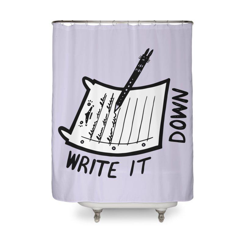 Write It Down (White BG) Home Shower Curtain by Haypeep's Artist Shop