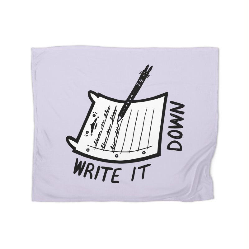Write It Down (White BG) Home Blanket by Haypeep's Artist Shop