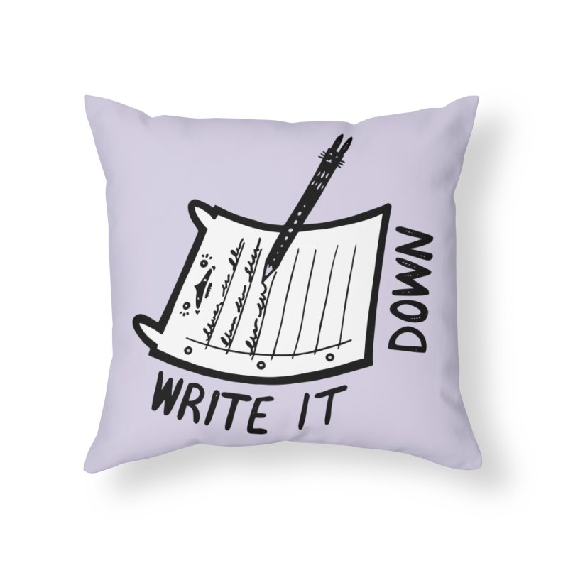 Write It Down (White BG) Home Throw Pillow by Haypeep's Artist Shop