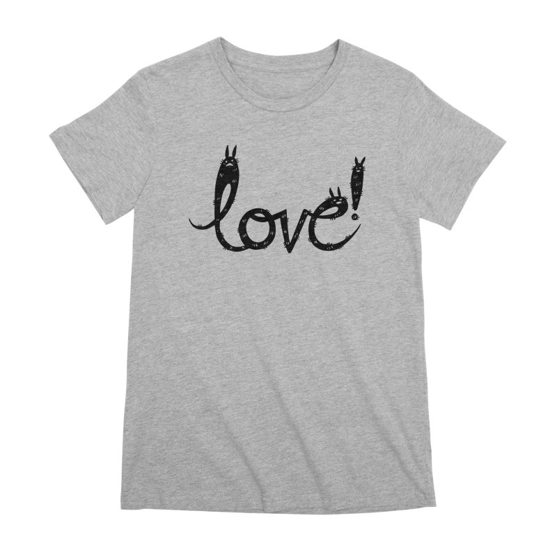 Love! Women's Premium T-Shirt by Haypeep's Artist Shop