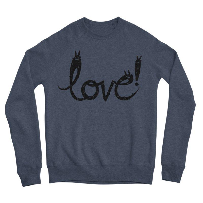 Love! Women's Sponge Fleece Sweatshirt by Haypeep's Artist Shop