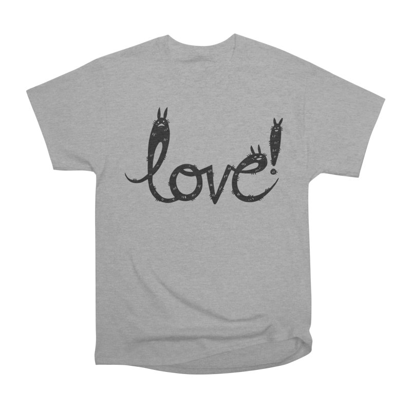 Love! Women's Heavyweight Unisex T-Shirt by Haypeep's Artist Shop