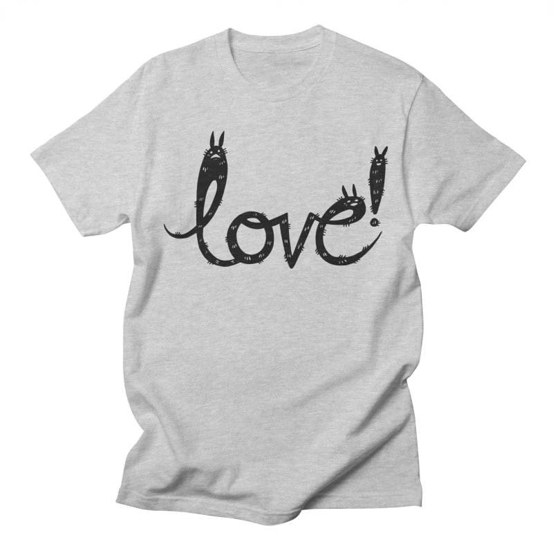 Love! Women's Regular Unisex T-Shirt by Haypeep's Artist Shop