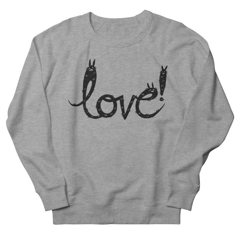 Love! Women's French Terry Sweatshirt by Haypeep's Artist Shop