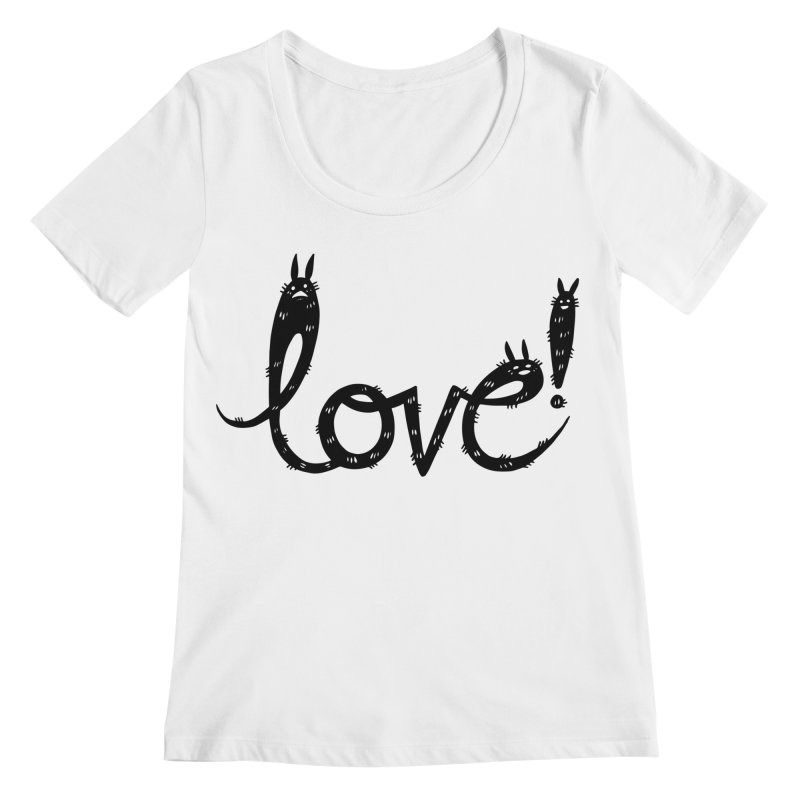 Love! Women's Regular Scoop Neck by Haypeep's Artist Shop