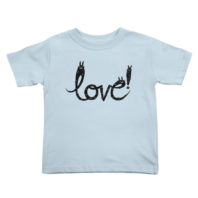 Love! Kids Toddler T-Shirt by Haypeep's Artist Shop