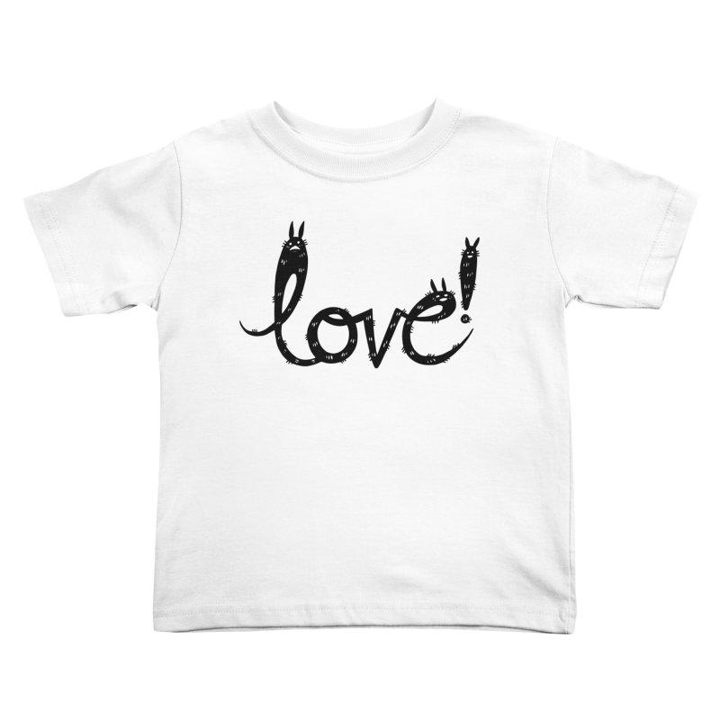 Love! Kids Toddler T-Shirt by Haypeep's Artist Shop