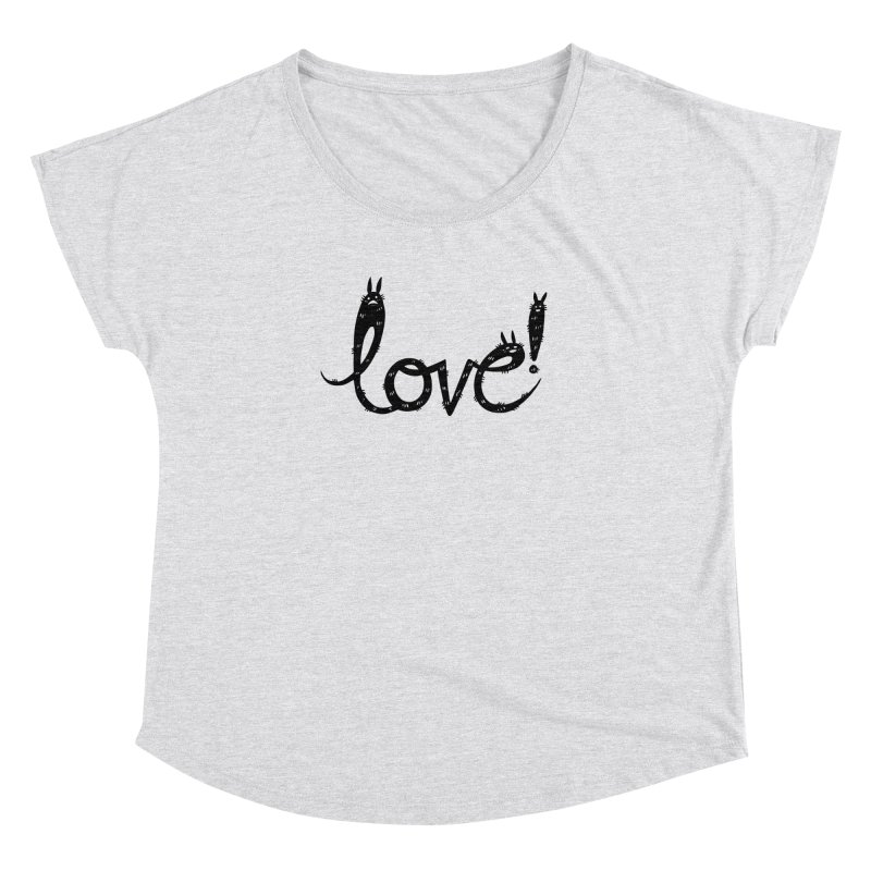 Love! Women's Scoop Neck by Haypeep's Artist Shop