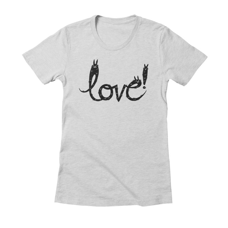 Love! Women's Fitted T-Shirt by Haypeep's Artist Shop