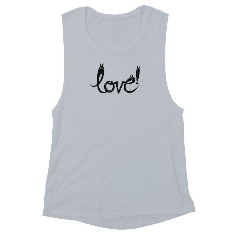 Love! Women's Muscle Tank by Haypeep's Artist Shop