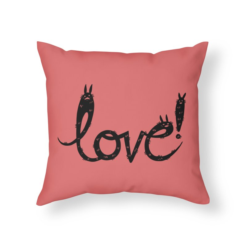 Love! Home Throw Pillow by Haypeep's Artist Shop