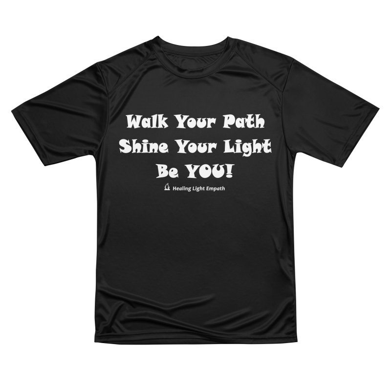 Walk Your Path Affirmation Women's T-Shirt by Welcome to Healing Light Empath's Shop!