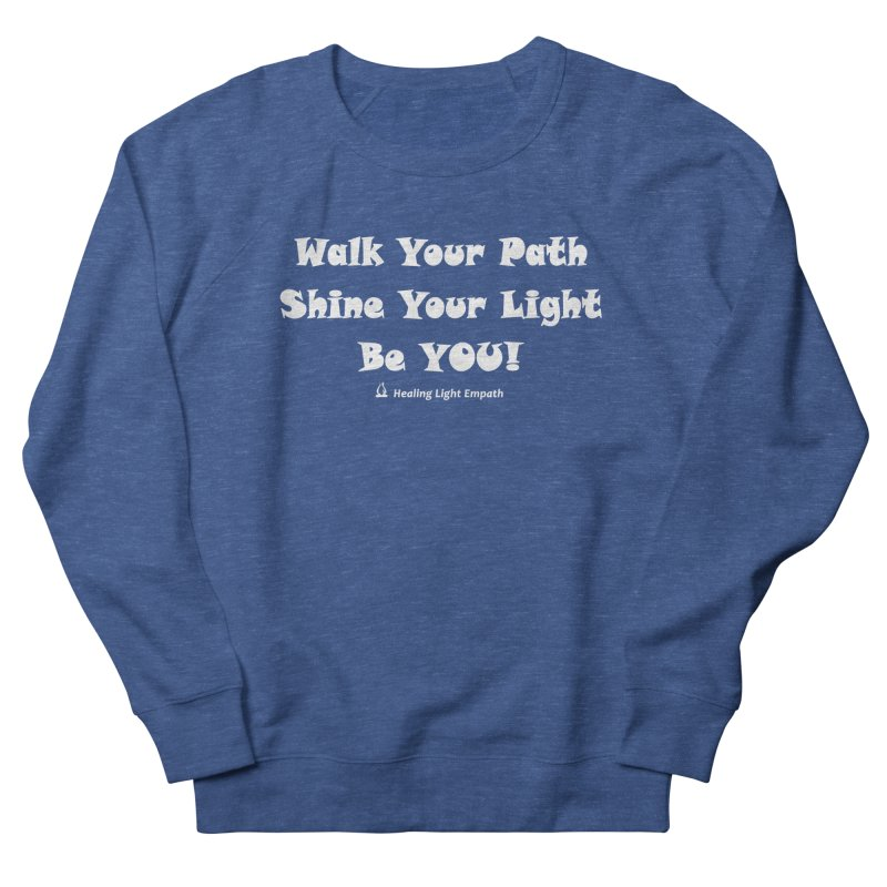 Walk Your Path Affirmation Men's Sweatshirt by Welcome to Healing Light Empath's Shop!