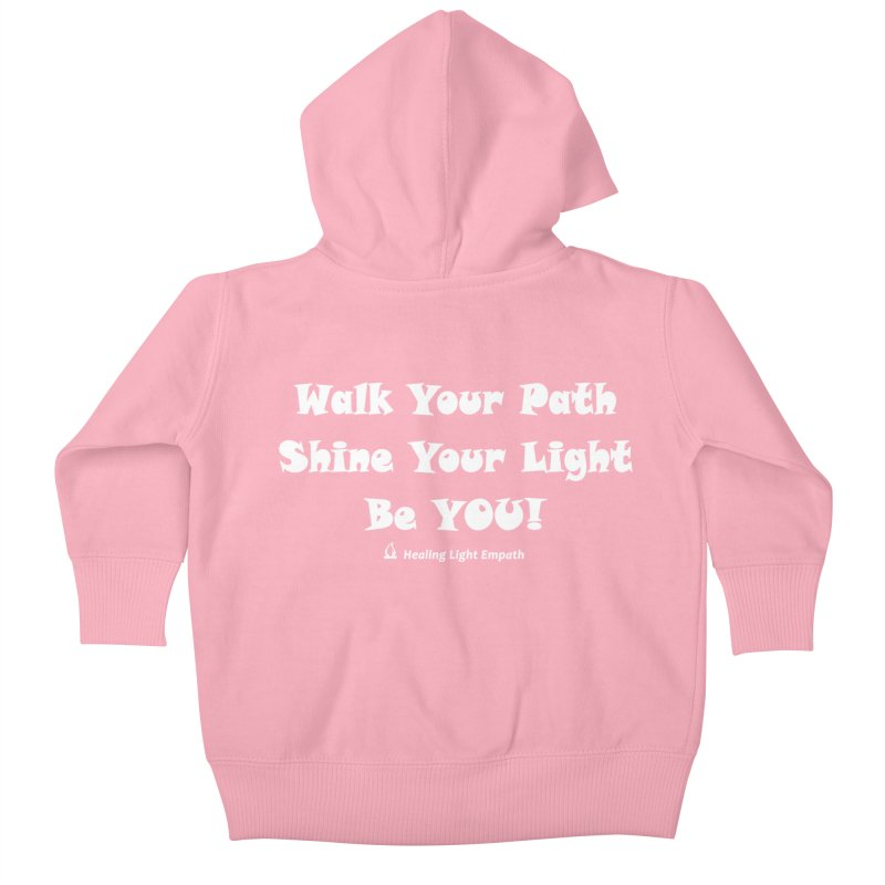 Walk Your Path Affirmation Kids Baby Zip-Up Hoody by Welcome to Healing Light Empath's Shop!