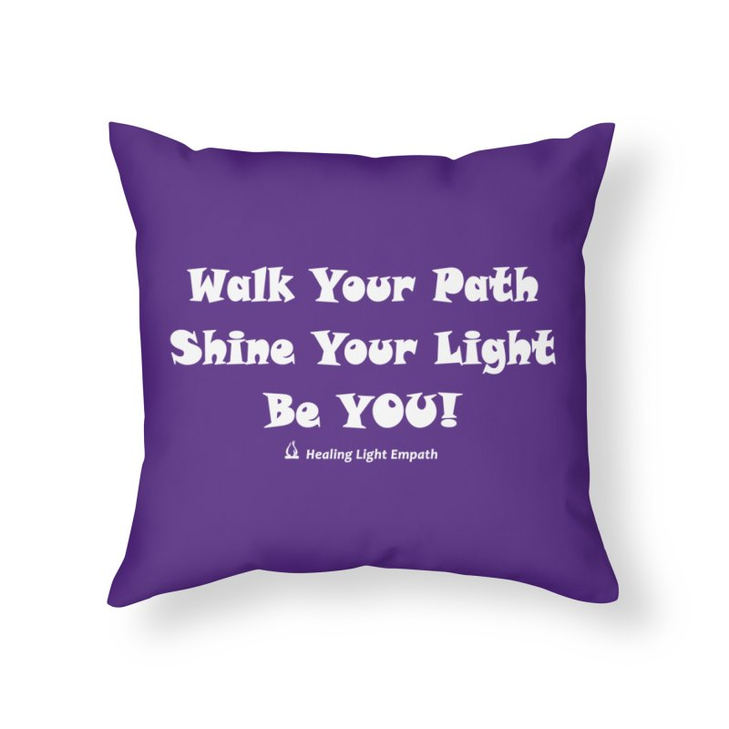 Walk Your Path Affirmation Home Throw Pillow by Welcome to Healing Light Empath's Shop!