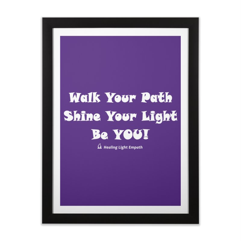 Walk Your Path Affirmation Home Framed Fine Art Print by Welcome to Healing Light Empath's Shop!