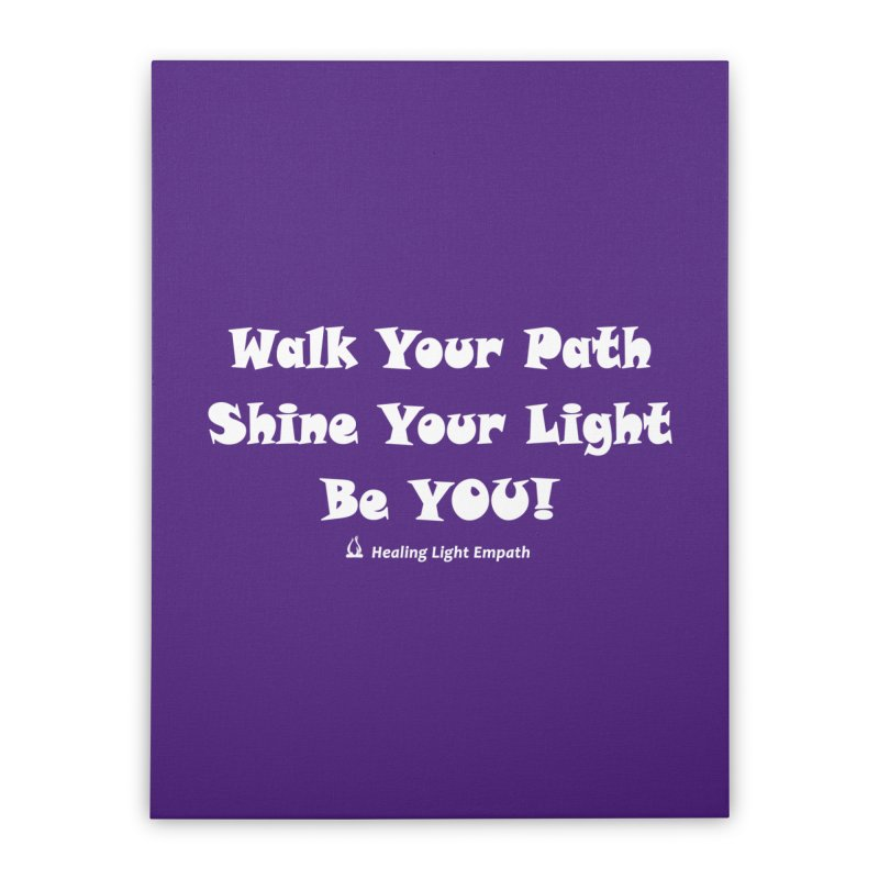 Walk Your Path Affirmation Home Stretched Canvas by Welcome to Healing Light Empath's Shop!
