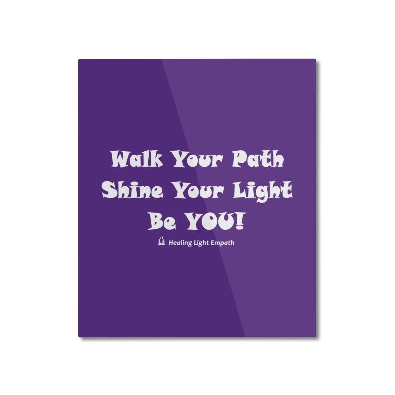 Walk Your Path Affirmation Home Mounted Aluminum Print by Welcome to Healing Light Empath's Shop!