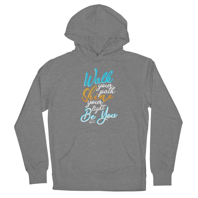 Walk Your Path Shine Your Light BE YOU graphic shirt T shirt Tee Shirt Sweatshirt Cute with Sayings Women's Pullover Hoody by Welcome to Healing Light Empath's Shop!