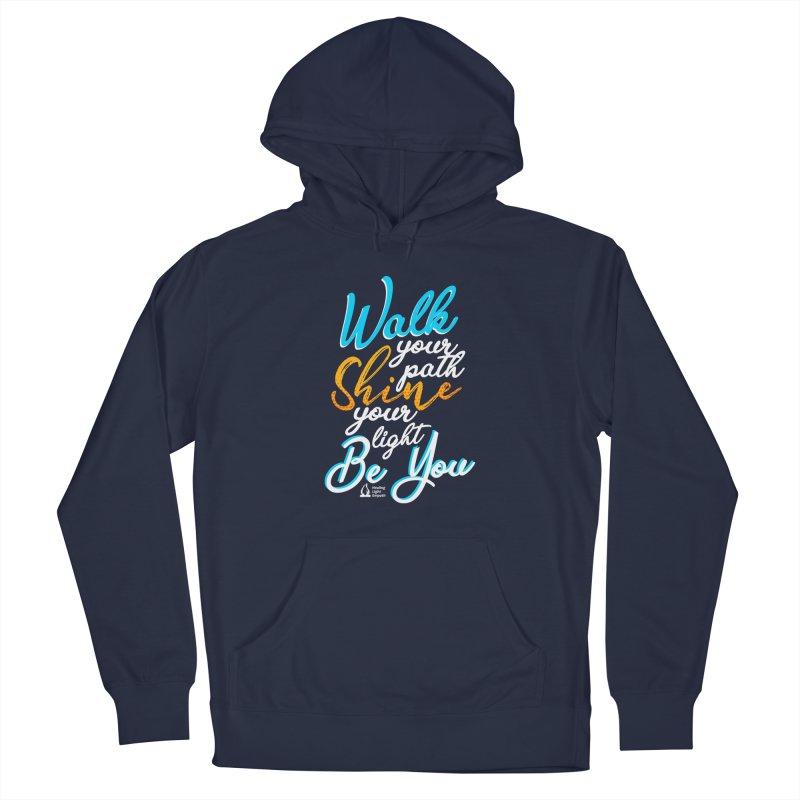 Walk Your Path Shine Your Light BE YOU graphic shirt T shirt Tee Shirt Sweatshirt Cute with Sayings Men's Pullover Hoody by Welcome to Healing Light Empath's Shop!
