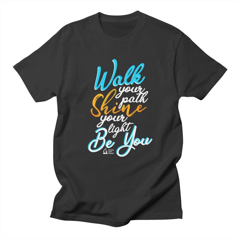 Walk Your Path Shine Your Light BE YOU graphic shirt T shirt Tee Shirt Sweatshirt Cute with Sayings Men's T-Shirt by Welcome to Healing Light Empath's Shop!
