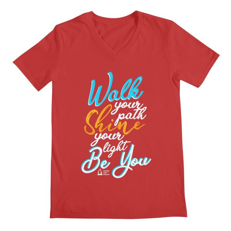 Walk Your Path Shine Your Light BE YOU graphic shirt T shirt Tee Shirt Sweatshirt Cute with Sayings Men's V-Neck by Welcome to Healing Light Empath's Shop!