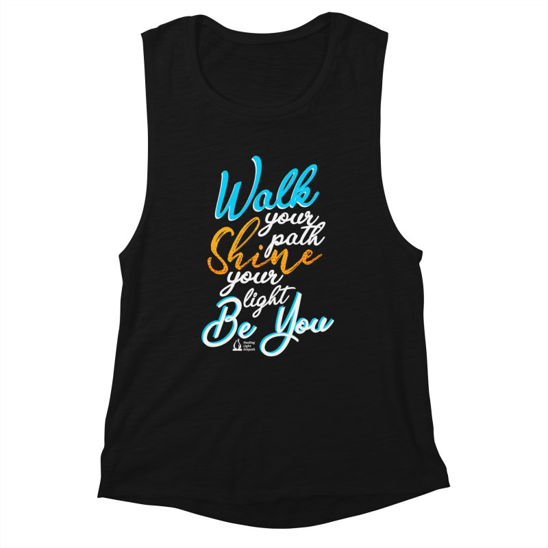 Walk Your Path Shine Your Light BE YOU graphic shirt T shirt Tee Shirt Sweatshirt Cute with Sayings Women's Tank by Welcome to Healing Light Empath's Shop!