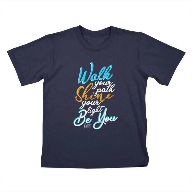 Walk Your Path Shine Your Light BE YOU graphic shirt T shirt Tee Shirt Sweatshirt Cute with Sayings Kids T-Shirt by Welcome to Healing Light Empath's Shop!