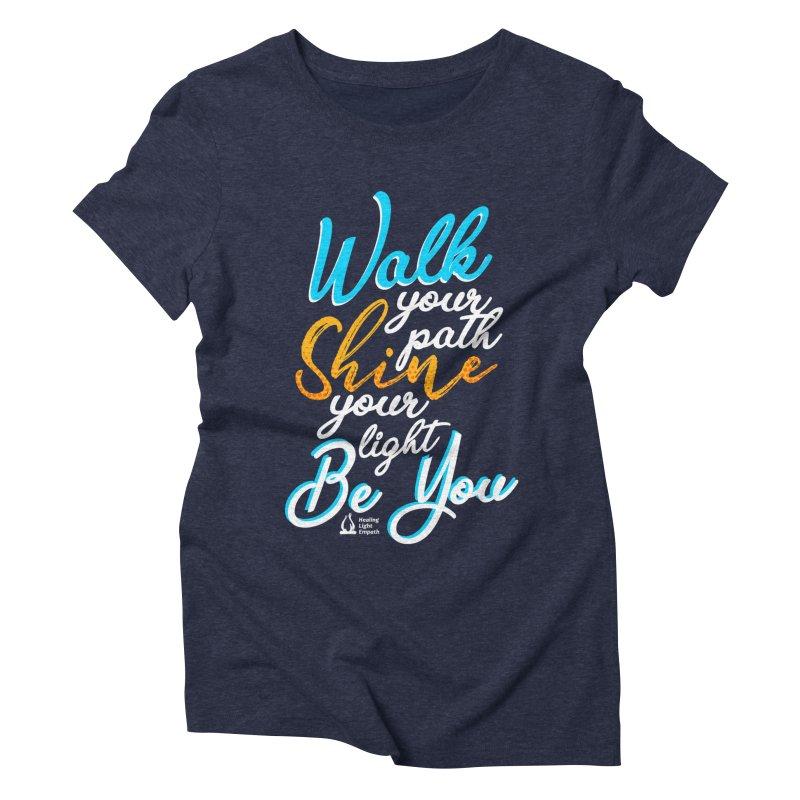 Walk Your Path Shine Your Light BE YOU graphic shirt T shirt Tee Shirt Sweatshirt Cute with Sayings Women's T-Shirt by Welcome to Healing Light Empath's Shop!