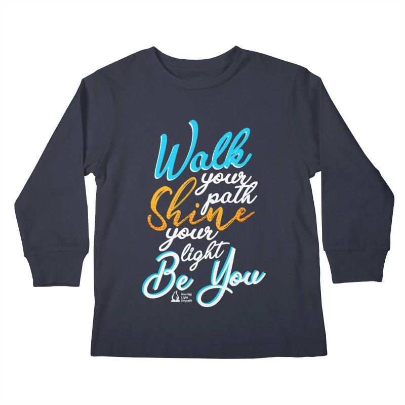 Walk Your Path Shine Your Light BE YOU graphic shirt T shirt Tee Shirt Sweatshirt Cute with Sayings Kids Longsleeve T-Shirt by Welcome to Healing Light Empath's Shop!