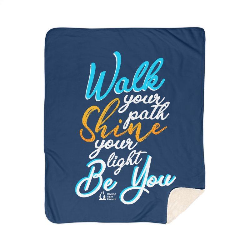 Walk Your Path Shine Your Light BE YOU graphic shirt T shirt Tee Shirt Sweatshirt Cute with Sayings Home Blanket by Welcome to Healing Light Empath's Shop!