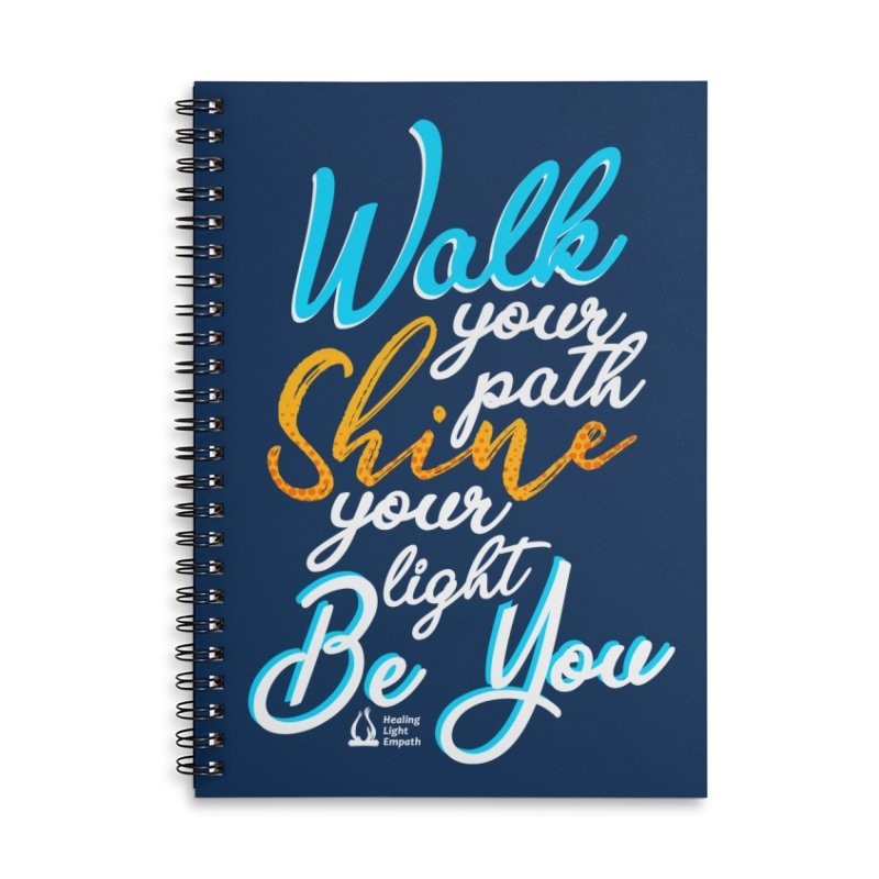 Walk Your Path Shine Your Light BE YOU graphic shirt T shirt Tee Shirt Sweatshirt Cute with Sayings Accessories Notebook by Welcome to Healing Light Empath's Shop!