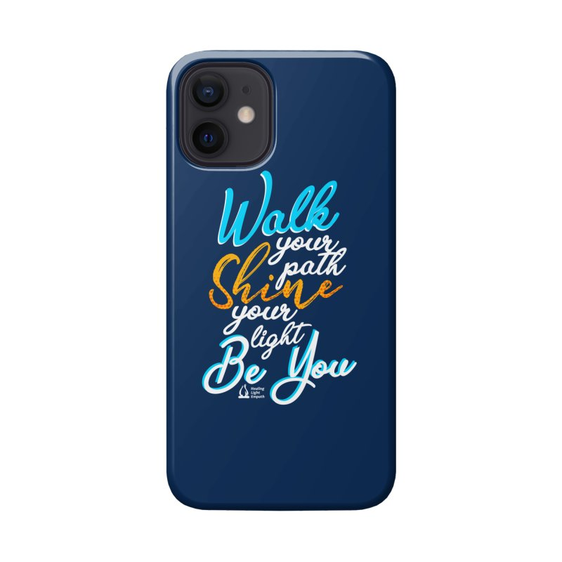 Walk Your Path Shine Your Light BE YOU graphic shirt T shirt Tee Shirt Sweatshirt Cute with Sayings Accessories Phone Case by Welcome to Healing Light Empath's Shop!