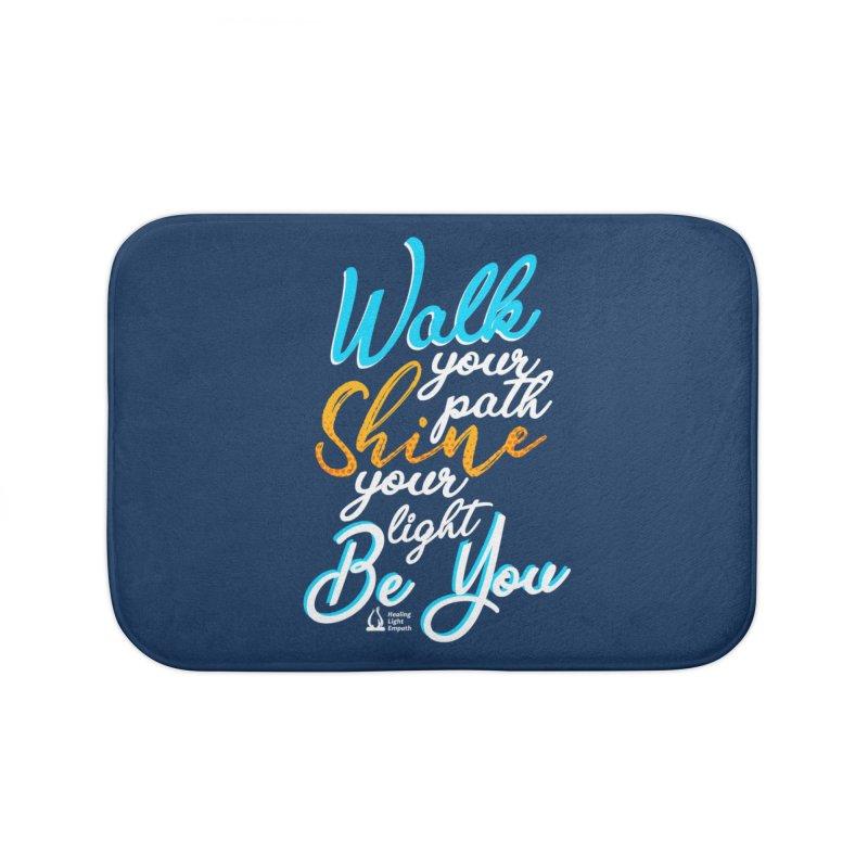 Walk Your Path Shine Your Light BE YOU graphic shirt T shirt Tee Shirt Sweatshirt Cute with Sayings Home Bath Mat by Welcome to Healing Light Empath's Shop!