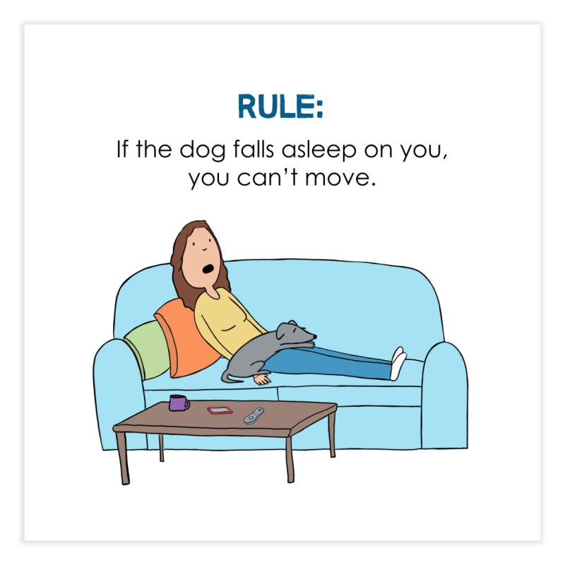 If the Dog Falls Asleep Home Fine Art Print by Hedger Humor's Artist Shop