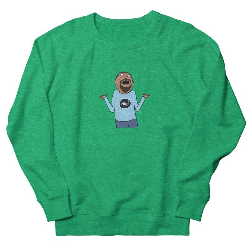 Why Guy Women's Sweatshirt by Hedger Humor's Artist Shop