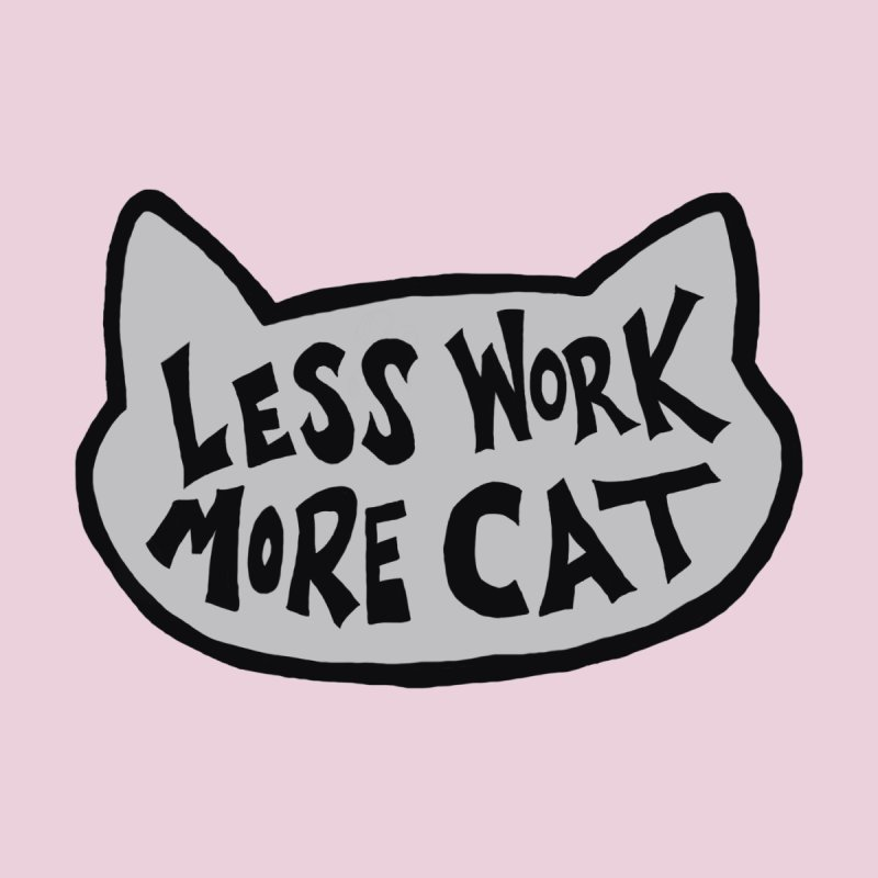 Less Work, More Cat Men's Longsleeve T-Shirt by Henry Noodle Shop