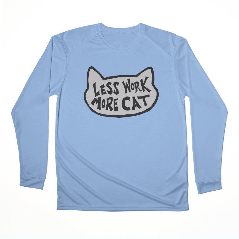 Less Work, More Cat Men's Longsleeve T-Shirt by Henry Noodle Shop