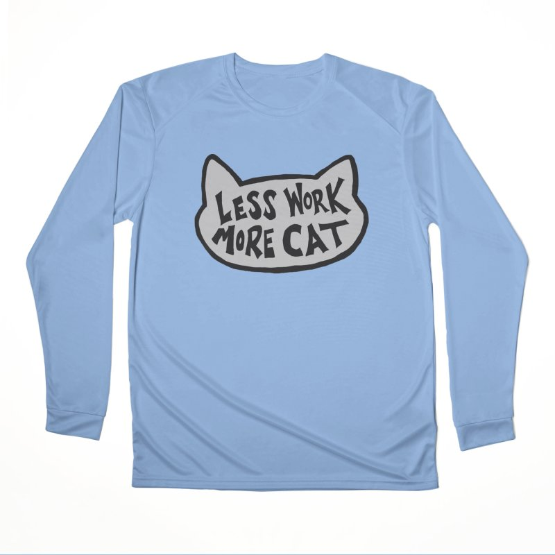 Less Work, More Cat Women's Longsleeve T-Shirt by Henry Noodle Shop