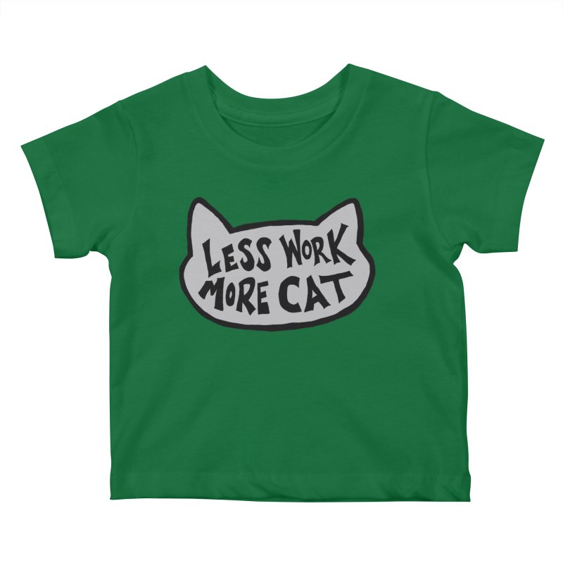 Less Work, More Cat Kids Baby T-Shirt by Henry Noodle Shop