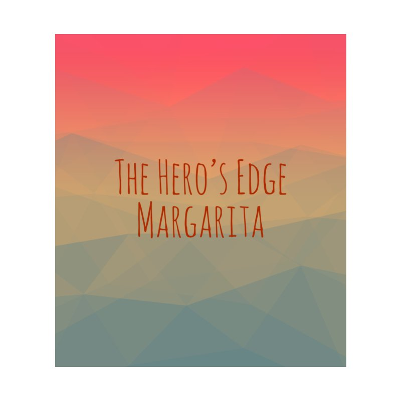 Margarita - The Hero's Edge by The Hero's Edge