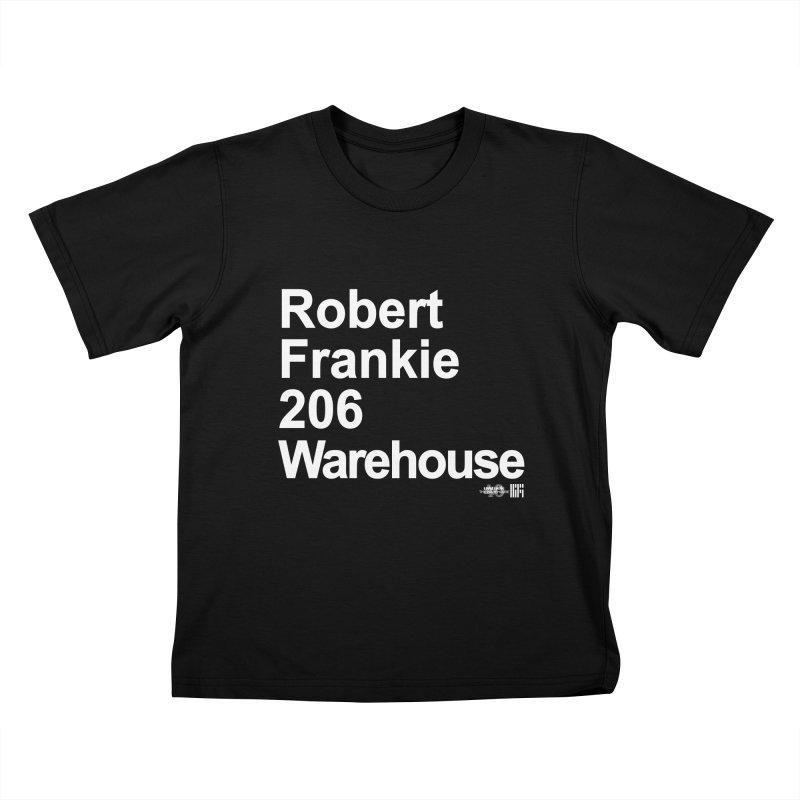Robert Frankie 206 Warehouse (White Design) Kids T-Shirt by HiFi Brand