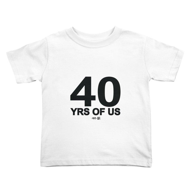 40 Yrs Of US Studio (Black Design) Kids Toddler T-Shirt by HiFi Brand