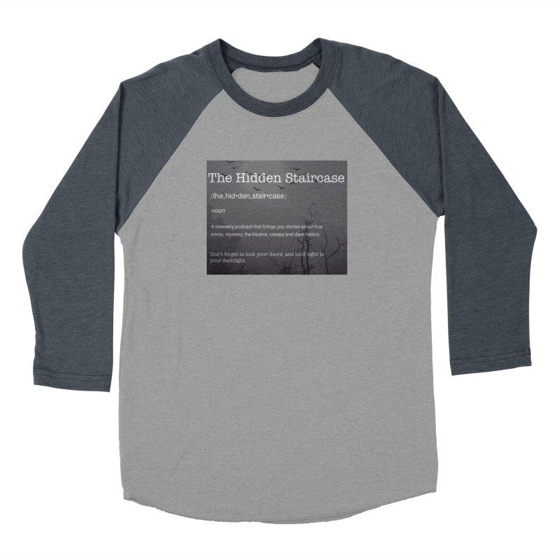 Hidden Staircase Definition Men's Baseball Triblend Longsleeve T-Shirt by The Hidden Staircase's Artist Shop