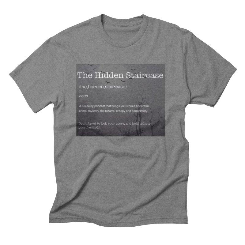 Hidden Staircase Definition Men's Triblend T-Shirt by The Hidden Staircase's Artist Shop